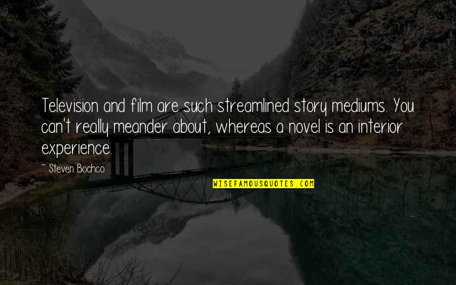Streamlined Quotes By Steven Bochco: Television and film are such streamlined story mediums.