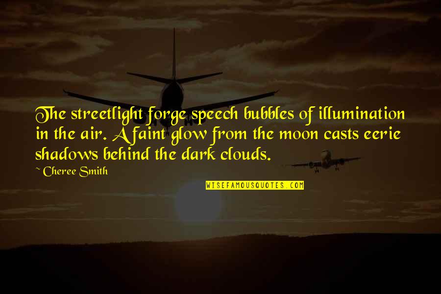 Streetlight's Quotes By Cheree Smith: The streetlight forge speech bubbles of illumination in
