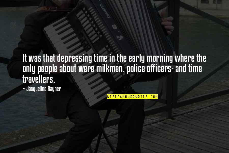 Streetlight's Quotes By Jacqueline Rayner: It was that depressing time in the early