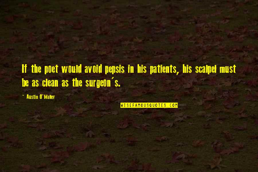 Strength Based Leadership Quotes By Austin O'Malley: If the poet would avoid pepsis in his
