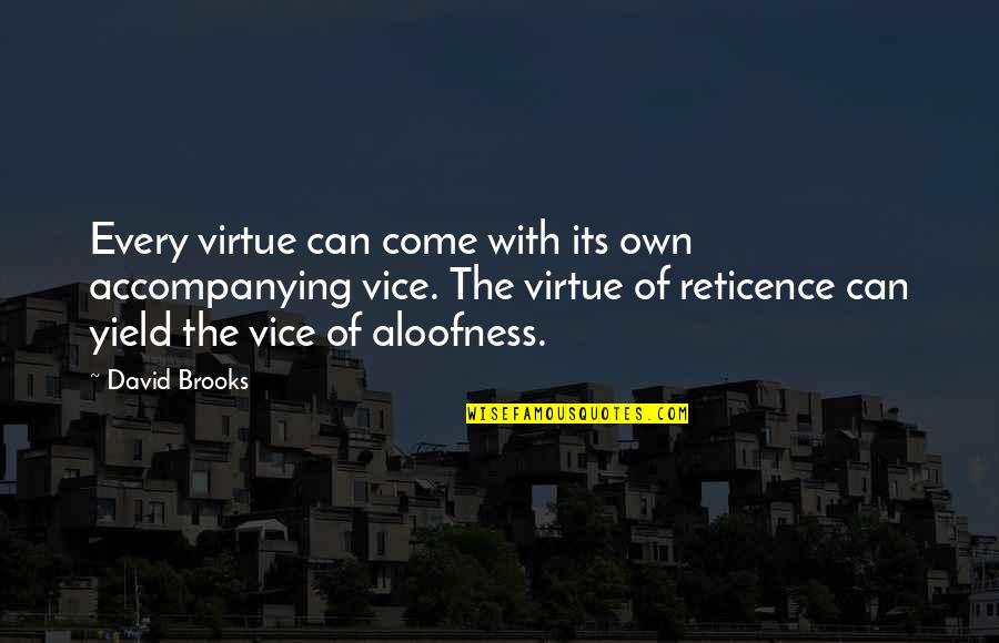 Strength Based Leadership Quotes By David Brooks: Every virtue can come with its own accompanying