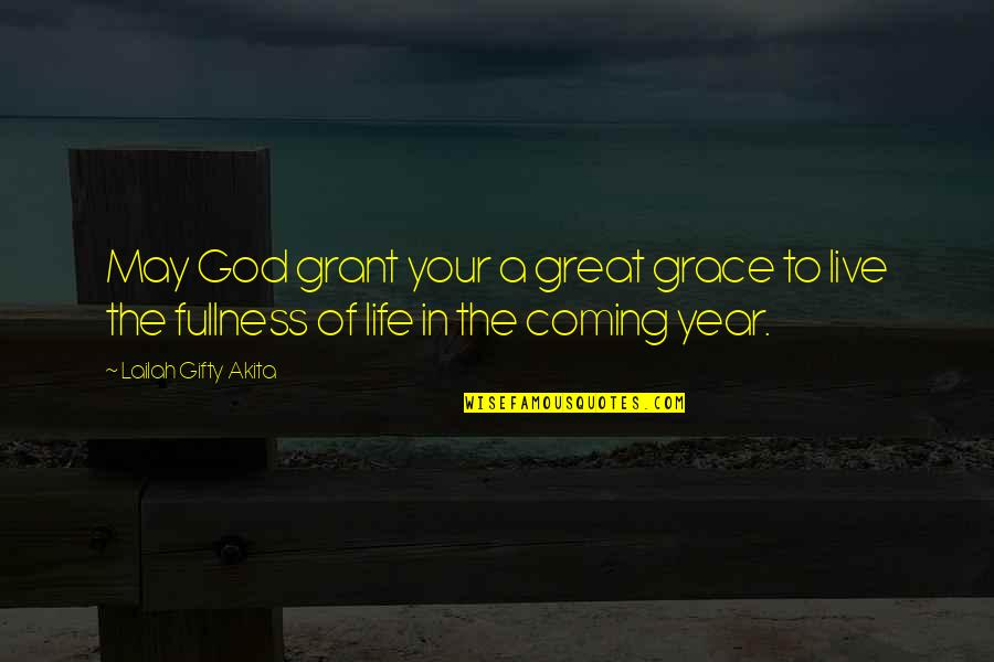 Strength In God Quotes By Lailah Gifty Akita: May God grant your a great grace to
