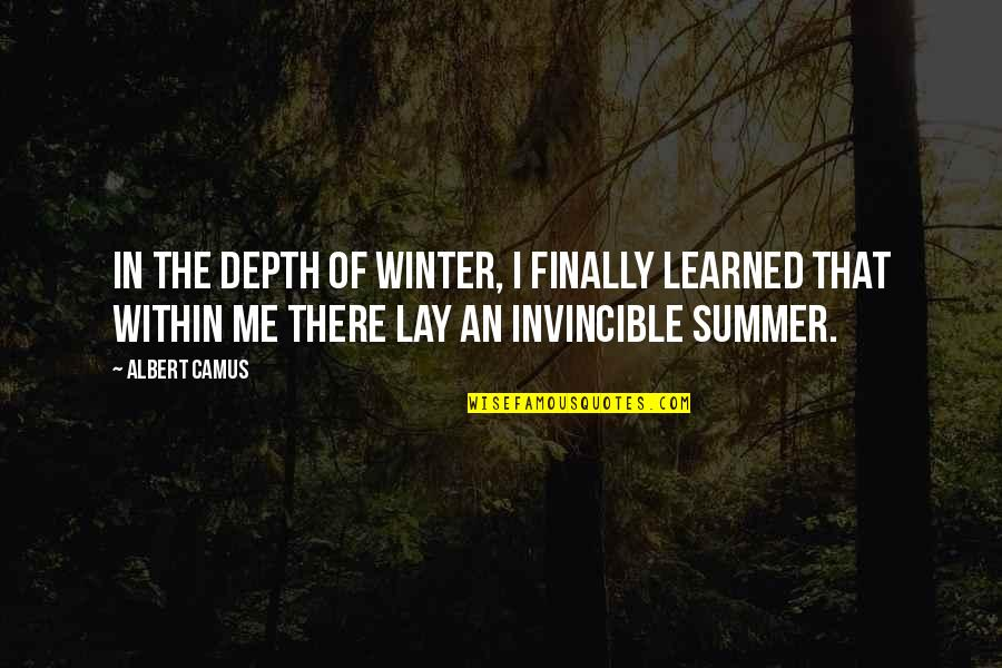 Strength In Me Quotes By Albert Camus: In the depth of winter, I finally learned