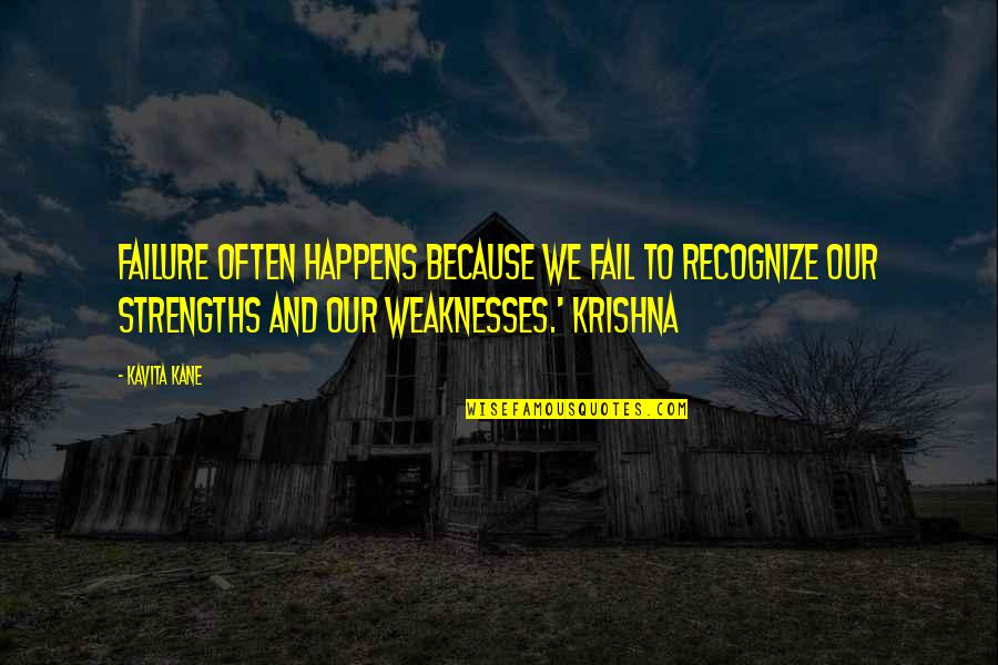 Strengths And Weaknesses Quotes By Kavita Kane: Failure often happens because we fail to recognize