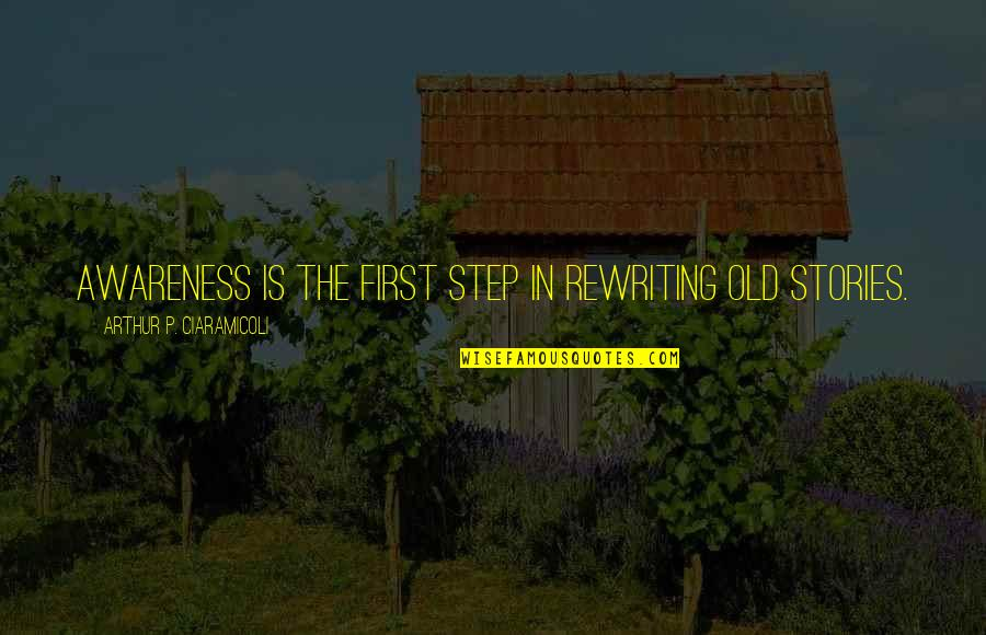 Stress Management Quotes By Arthur P. Ciaramicoli: Awareness is the first step in rewriting old