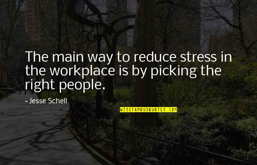 Stress Reduce Quotes By Jesse Schell: The main way to reduce stress in the
