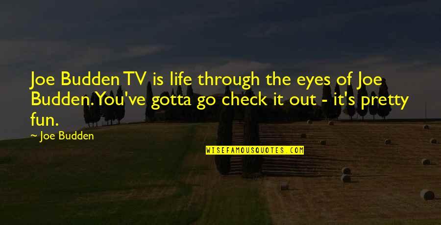 Strigoi's Quotes By Joe Budden: Joe Budden TV is life through the eyes