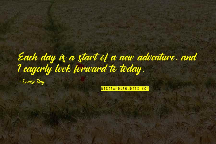Strigoi's Quotes By Louise Hay: Each day is a start of a new