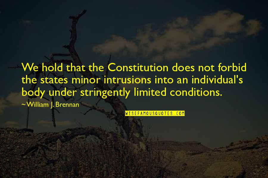 Stringently Quotes By William J. Brennan: We hold that the Constitution does not forbid