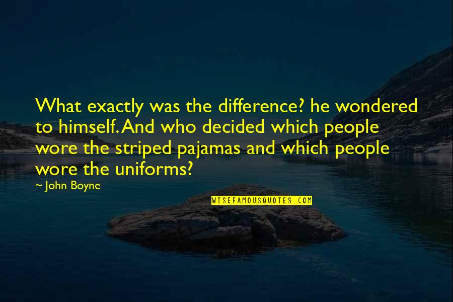 Striped Quotes By John Boyne: What exactly was the difference? he wondered to