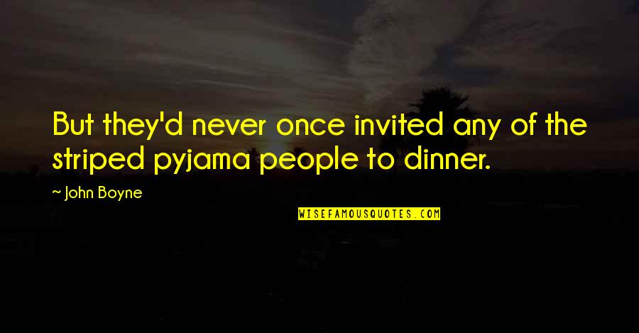 Striped Quotes By John Boyne: But they'd never once invited any of the