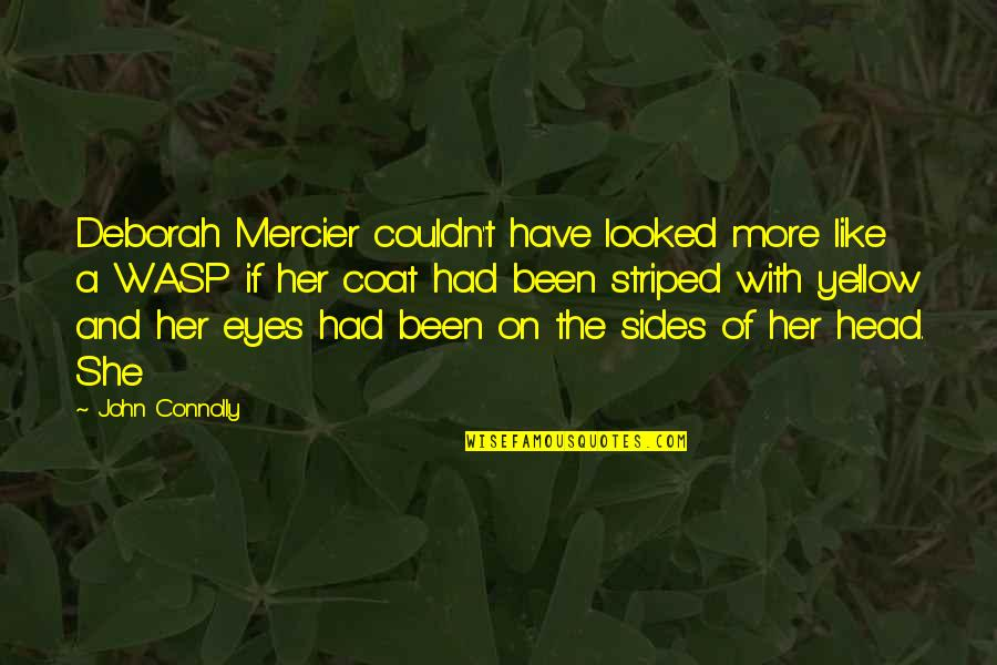 Striped Quotes By John Connolly: Deborah Mercier couldn't have looked more like a