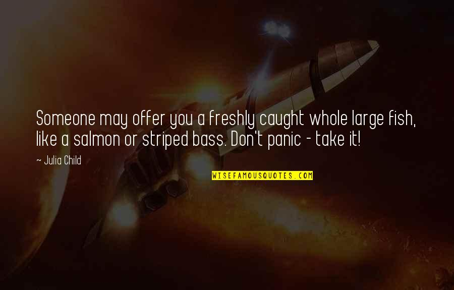 Striped Quotes By Julia Child: Someone may offer you a freshly caught whole