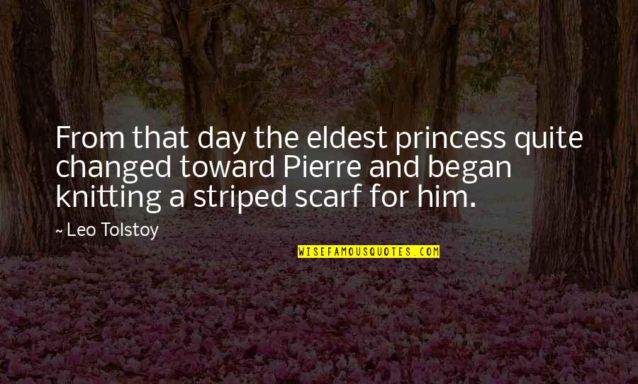 Striped Quotes By Leo Tolstoy: From that day the eldest princess quite changed