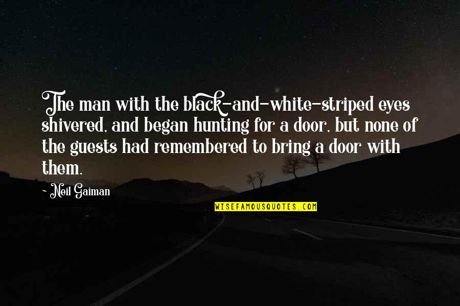 Striped Quotes By Neil Gaiman: The man with the black-and-white-striped eyes shivered, and