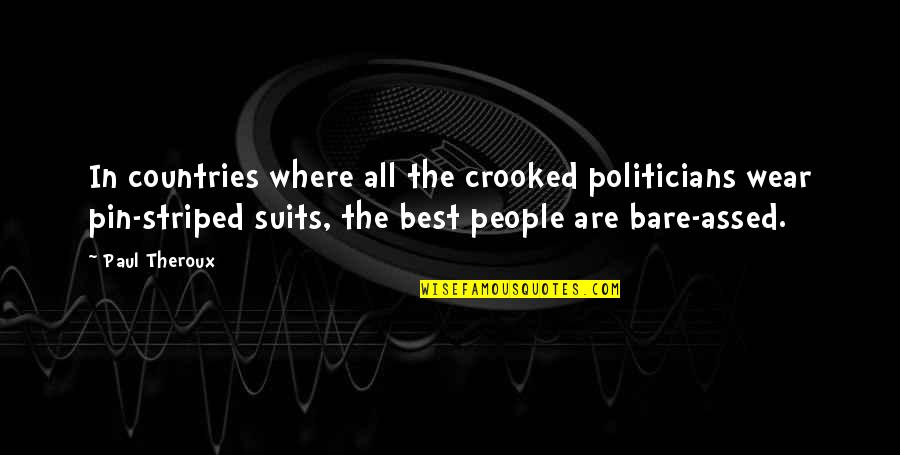Striped Quotes By Paul Theroux: In countries where all the crooked politicians wear