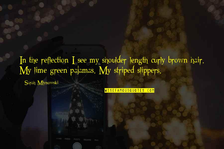 Striped Quotes By Sarah Mlynowski: In the reflection I see my shoulder-length curly