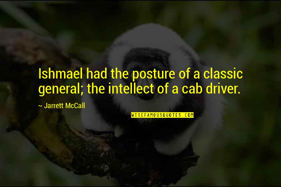 Striped Shirt Quotes By Jarrett McCall: Ishmael had the posture of a classic general;