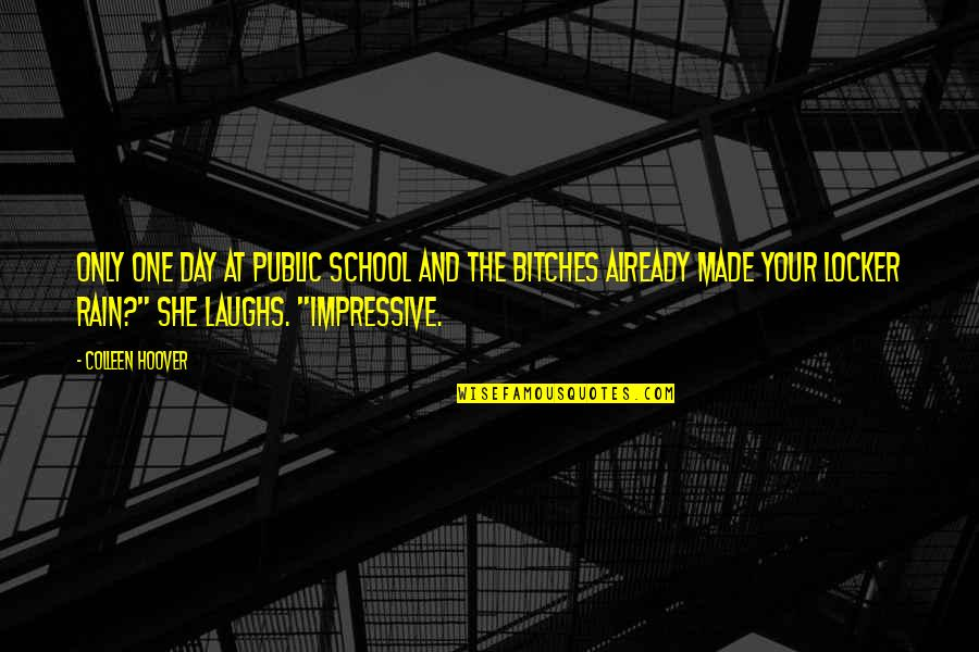 Stripper Quotes By Colleen Hoover: Only one day at public school and the