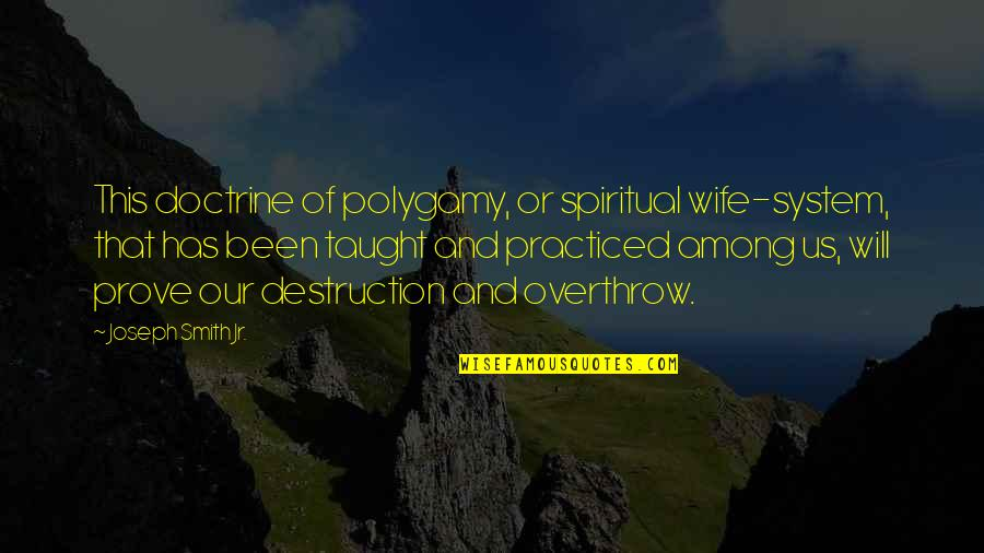 Stroboscopically Quotes By Joseph Smith Jr.: This doctrine of polygamy, or spiritual wife-system, that