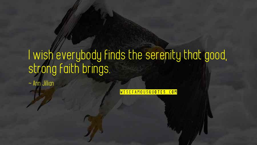 Strong Faith Quotes By Ann Jillian: I wish everybody finds the serenity that good,