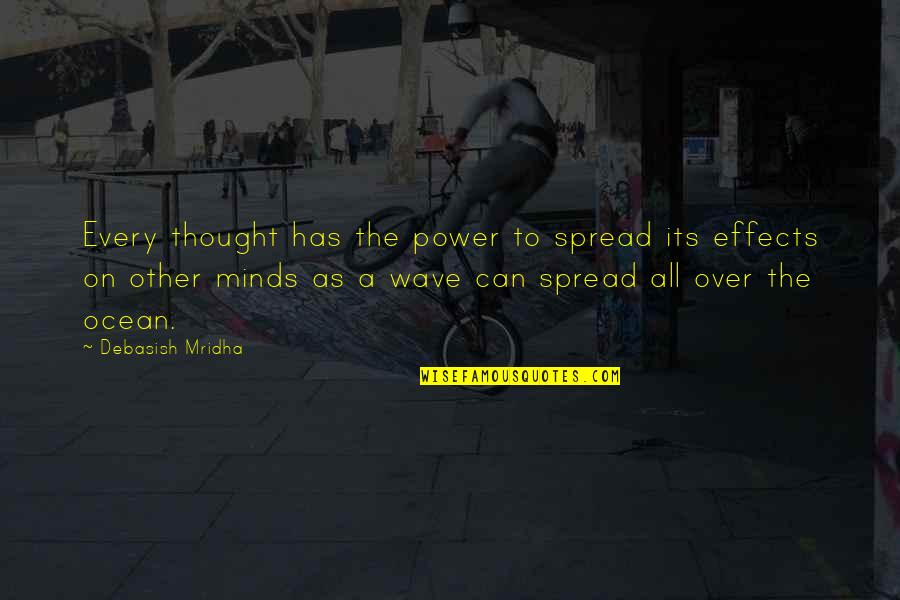 Strong Latinas Quotes By Debasish Mridha: Every thought has the power to spread its