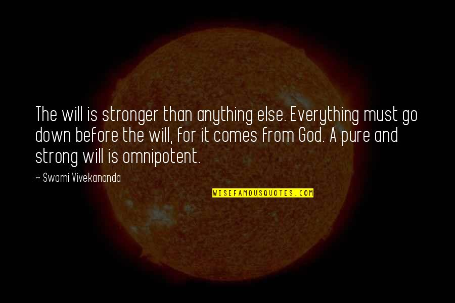Stronger Than Before Quotes By Swami Vivekananda: The will is stronger than anything else. Everything