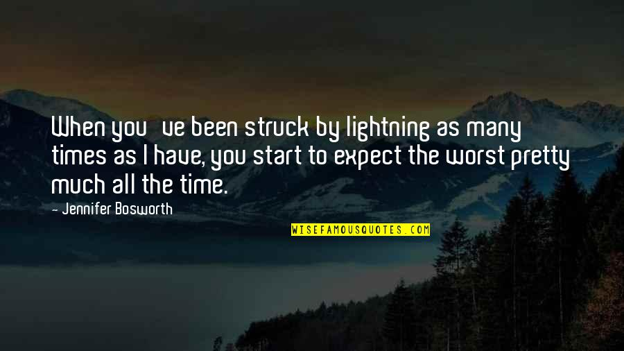 Struck By Lightning Best Quotes By Jennifer Bosworth: When you've been struck by lightning as many
