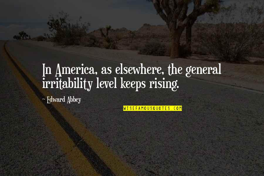 Structured Settlement Quotes By Edward Abbey: In America, as elsewhere, the general irritability level