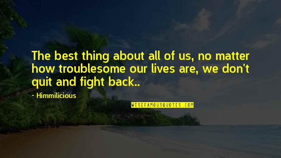 Structured Settlement Quotes By Himmilicious: The best thing about all of us, no