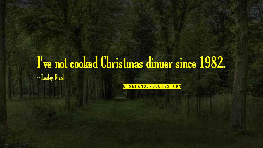 Structured Settlement Quotes By Lesley Nicol: I've not cooked Christmas dinner since 1982.