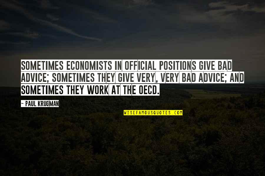 Stubing Quotes By Paul Krugman: Sometimes economists in official positions give bad advice;