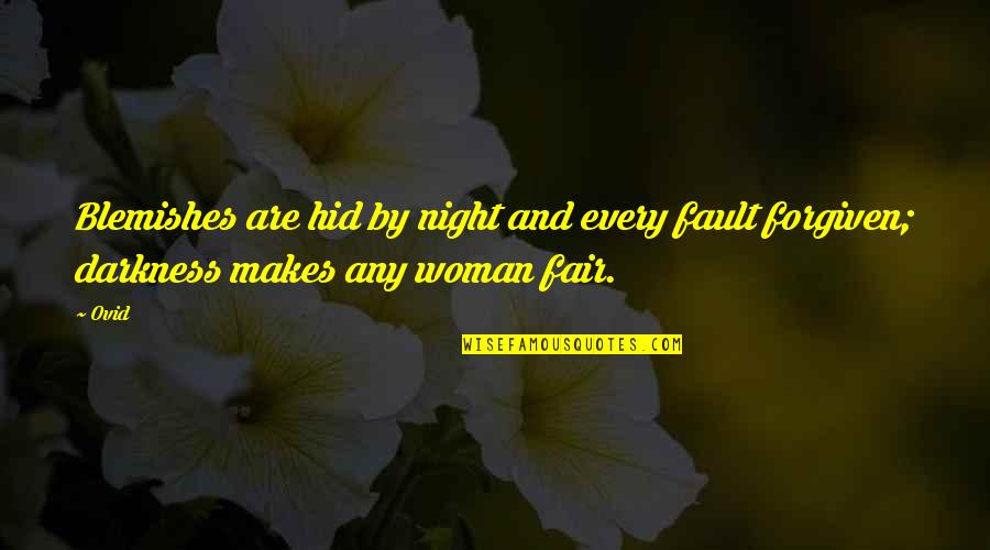 Stuck Like Glue Quotes By Ovid: Blemishes are hid by night and every fault