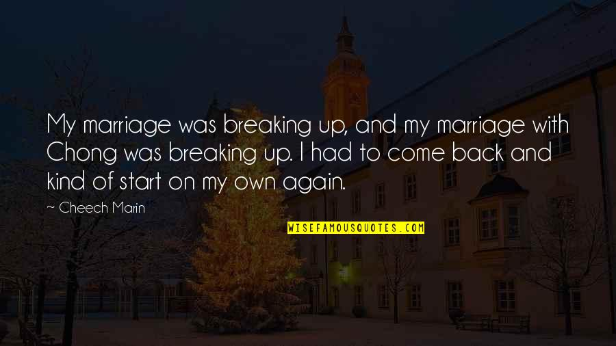 Student Appreciation Quotes By Cheech Marin: My marriage was breaking up, and my marriage