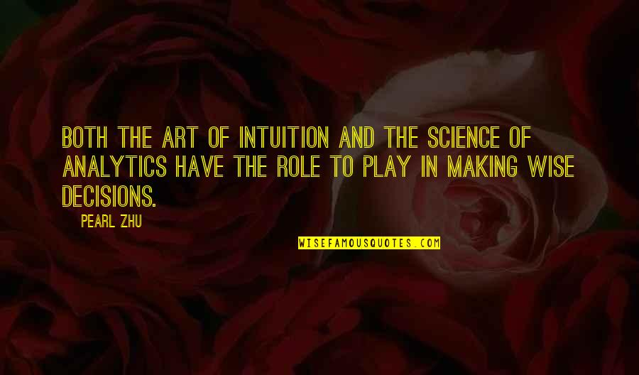 Student Entrepreneurship Quotes By Pearl Zhu: Both the art of intuition and the science