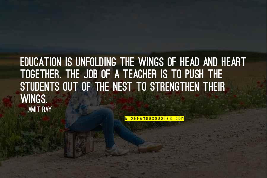 Students On Teachers Day Quotes By Amit Ray: Education is unfolding the wings of head and