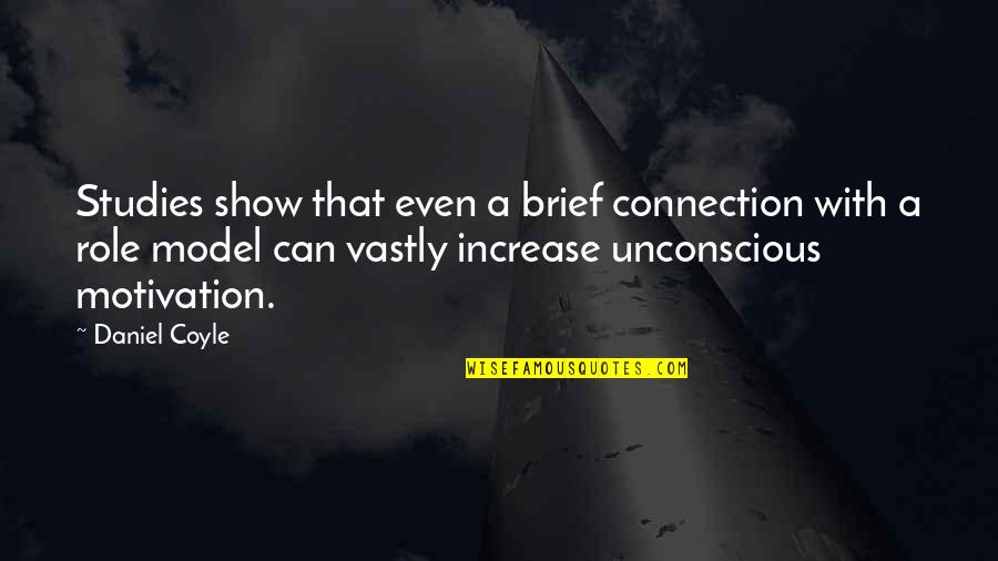Studies Quotes By Daniel Coyle: Studies show that even a brief connection with