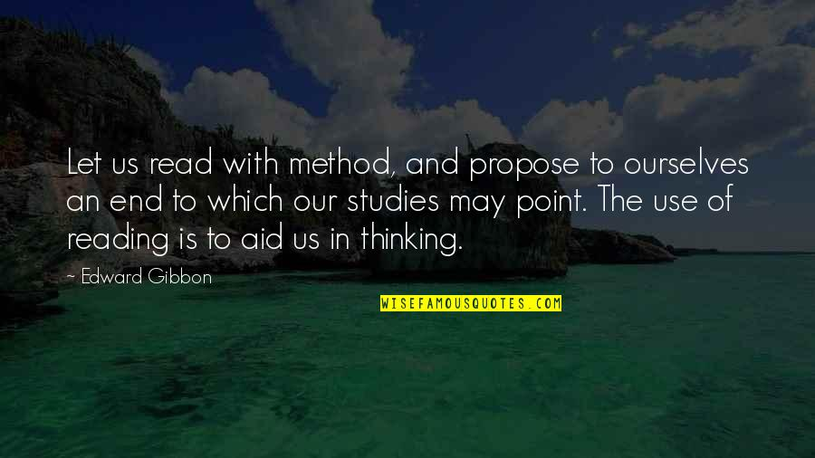 Studies Quotes By Edward Gibbon: Let us read with method, and propose to