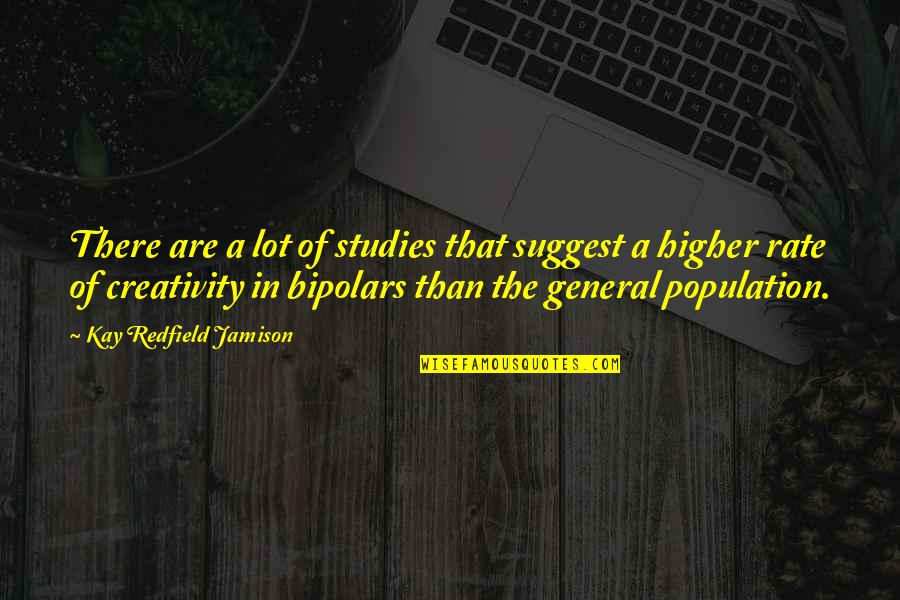 Studies Quotes By Kay Redfield Jamison: There are a lot of studies that suggest
