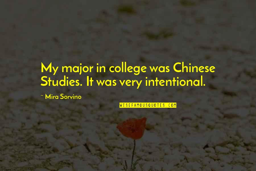Studies Quotes By Mira Sorvino: My major in college was Chinese Studies. It