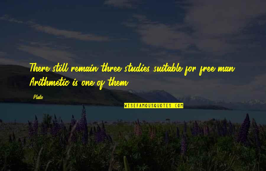 Studies Quotes By Plato: There still remain three studies suitable for free