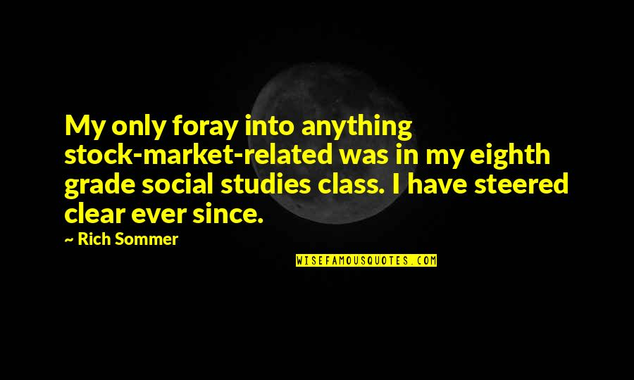 Studies Quotes By Rich Sommer: My only foray into anything stock-market-related was in