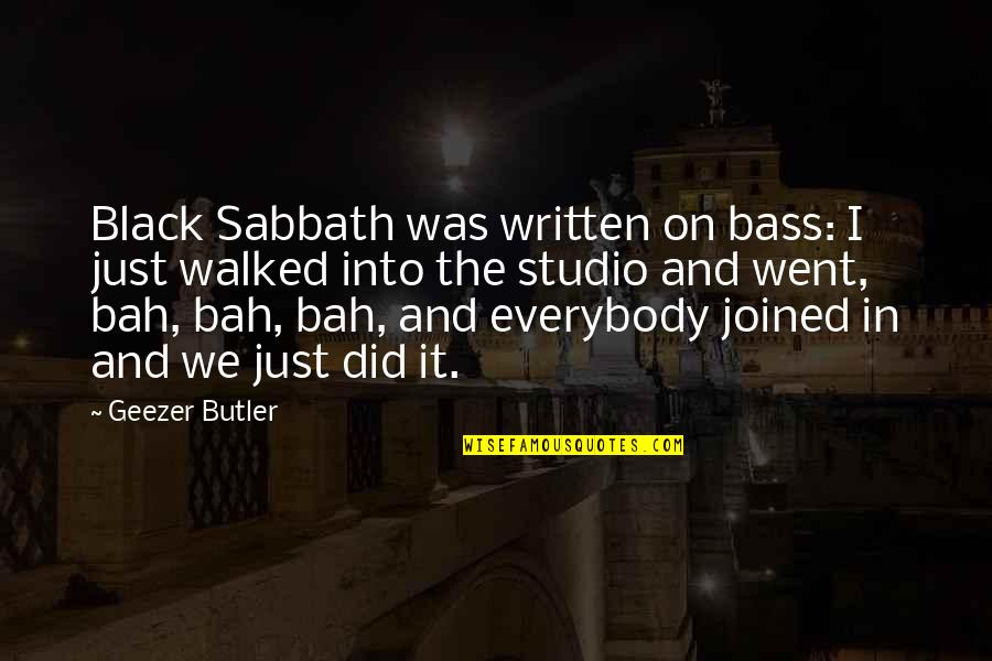 Studio C Quotes By Geezer Butler: Black Sabbath was written on bass: I just