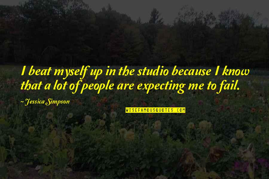Studio C Quotes By Jessica Simpson: I beat myself up in the studio because