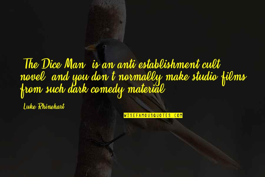 Studio C Quotes By Luke Rhinehart: 'The Dice Man' is an anti-establishment cult novel,