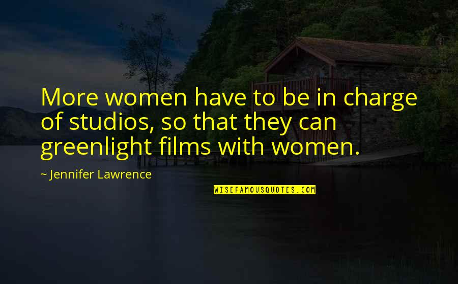 Studios Quotes By Jennifer Lawrence: More women have to be in charge of