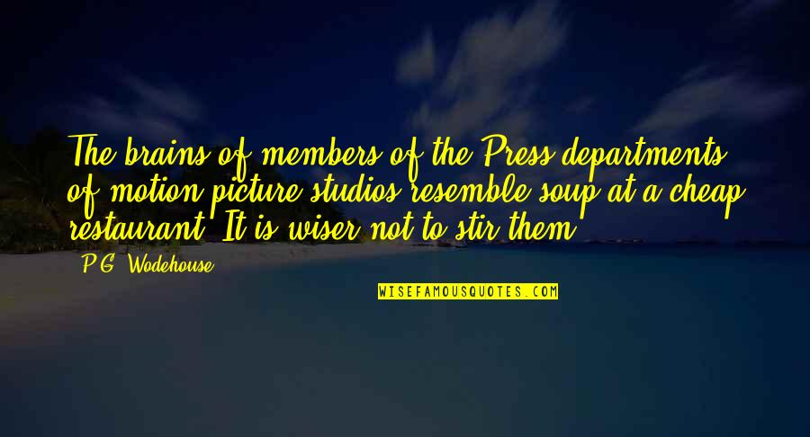 Studios Quotes By P.G. Wodehouse: The brains of members of the Press departments