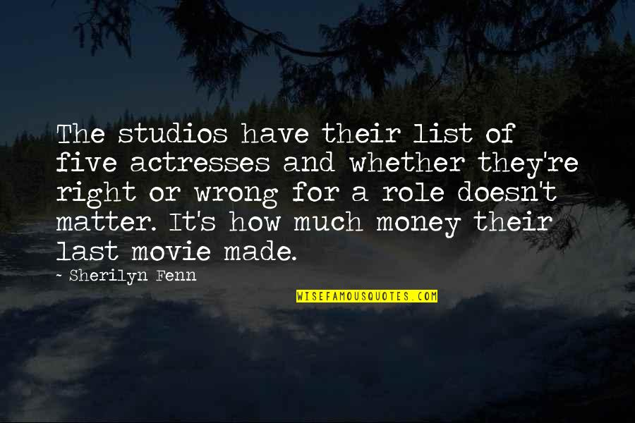 Studios Quotes By Sherilyn Fenn: The studios have their list of five actresses