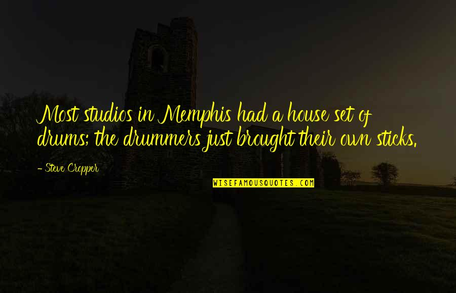 Studios Quotes By Steve Cropper: Most studios in Memphis had a house set