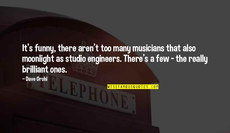 Study Leave Funny Quotes By Dave Grohl: It's funny, there aren't too many musicians that